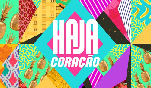 Haja Coração - Globo Imprensa - Globo Imprensa