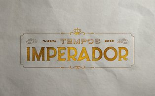 Nos Tempos do Imperador